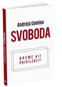andreja comino - svbooda breme ali privilegij, kako živijo znani SLovenci