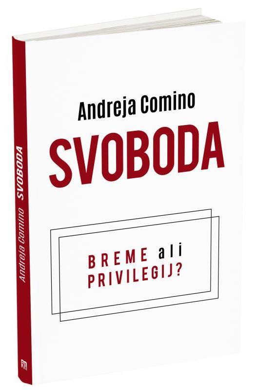 knjiga andreja comino - svoboda breme ali privilegij