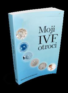 Marija Martinčič Bauman - Moji IVF otroci knjiga