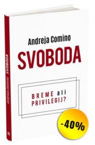 Svoboda - breme ali privilegij? (Andreja Comino)